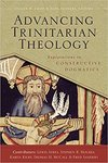 Advancing Trinitarian theology : explorations in constructive dogmatics