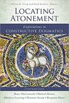 Locating atonement : explorations in constructive dogmatics