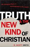Truth and the new kind of Christian : the emerging effects of postmodernism in the church