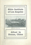 Bible Institute of Los Angeles: Afloat in Hunan, China by Bible Institute of Los Angeles