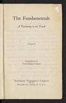 The Fundamentals : a testimony to the truth Vol. 1 by James Orr, Benjamin B. Warfield, G. Campbell Morgan, R. A. Torrey, Arthur T. Pierson, Canon Dyson Hague, and Howard A. Kelly