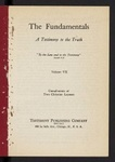 The Fundamentals : a testimony to the truth Vol. 7 by George Fredrick Wright, L. W. Munhall, George S. Bishop, Arthur T. Pierson, George L. Robinson, Joseph D. Wilson, Andrew Craig Robinson, and William G. Moorehead