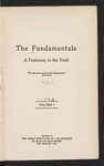 The Fundamentals : a testimony to the truth (1917) Vol. 1 by Canon Dyson Hague, George Fredrick Wright, Franklin Johnson, F. Bettex, James Orr, Robert Anderson, W.H. Griffith Thomas, David Heagle, G. Osborne Troop, William Caven, George L. Robinson, Joseph D. Wilson, Andrew Craig Robinson, M. G. Kyle, and J. J. Reeve